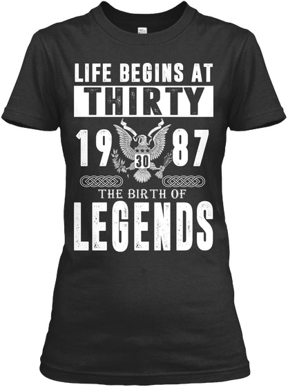The Birth Of Legends - Life Begins At 30 - Born in 1987 - 30th Birthday Gift T-shirt