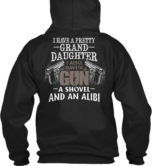 Have A Pretty Grand Daughter Shirt