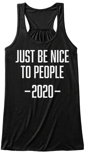 JUST BE NICE 2020