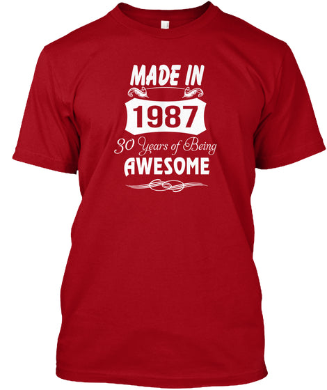 Made In 1987 - 30 Years Of Being Awesome