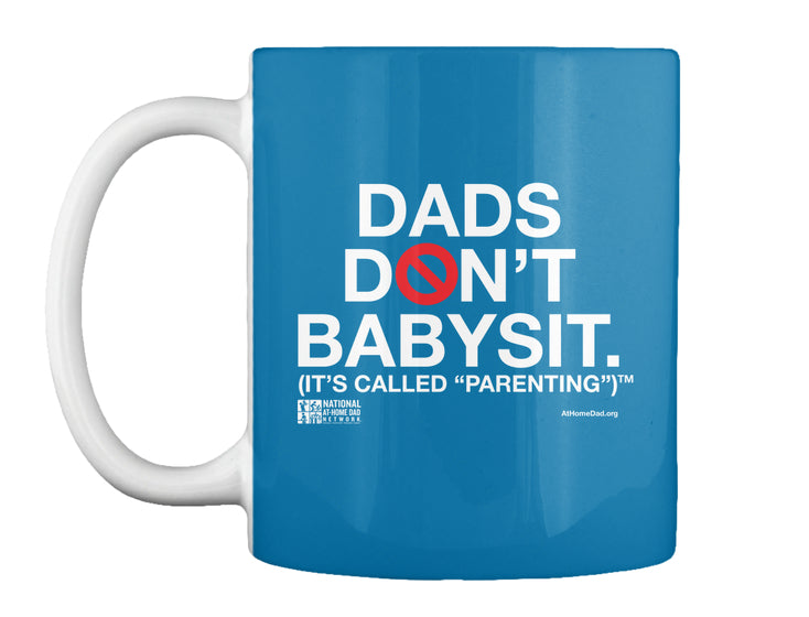 Dads Don't Babysit™