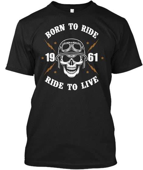 BORN TO RIDE 1961 RIDE TO LIVE