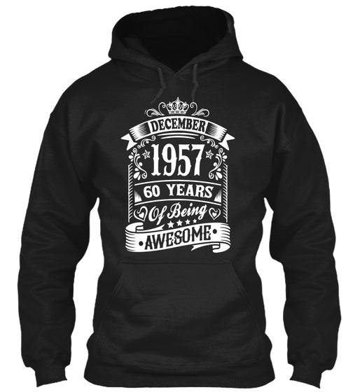 DECEMBER 1957 - 60 YEARS OF BEING AWESOME BIRTH GIFTS T-SHIRT