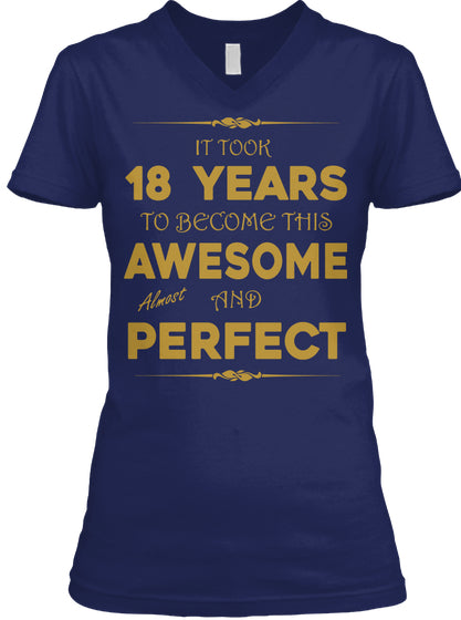 IT TOOK 18 YEARS TO BECOME AWESOME - BIRTH GIFTS T-SHIRT