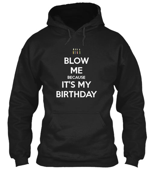 BLOW ME ITS MY BIRTHDAY - MEN'S PREMIUM