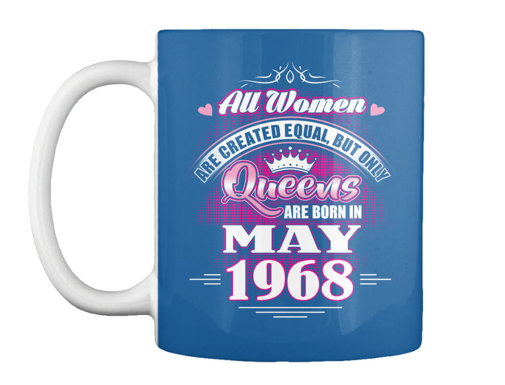 QUEENS ARE BORN IN MAY 1968
