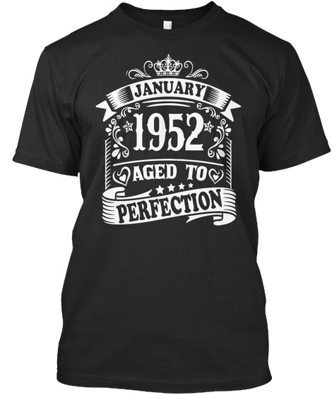 January 1952 Aged To Perfection Birthday Gift T-Shirts