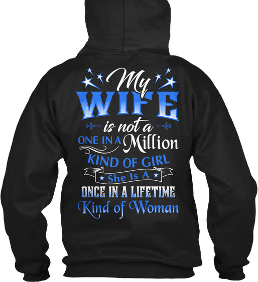 MY WIFE IS A ONCE IN A LIFETIME