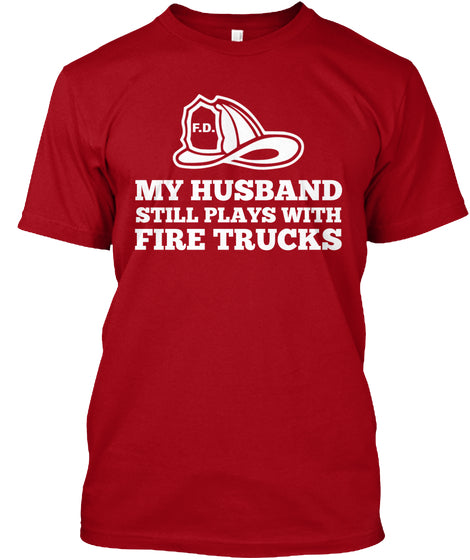 My Husband Plays with Fire Trucks Shirt