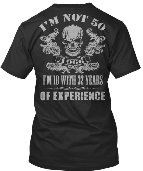 I'M NOT 50 18 + 32 YEARS EXPERIENCE