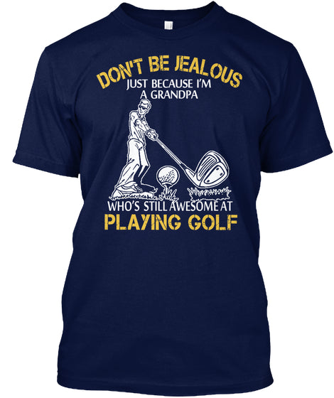 Limited - Jealous Golf Grandpa