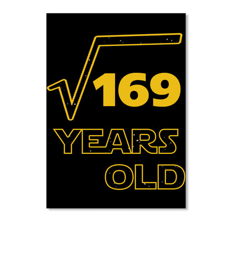 Square Root of 169 13 Years Old Birthday
