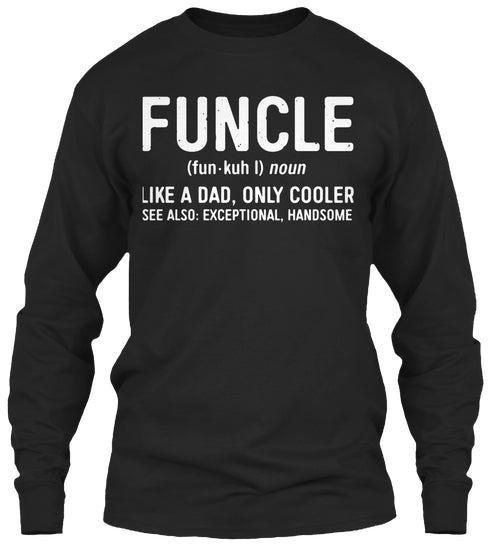 ad82d0f3 Mens Funcle Definition T Shirt Like A Dad Only Cooler Uncle Shirt LS ...
