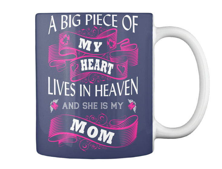 A Big Piece Of My Heart... Mom