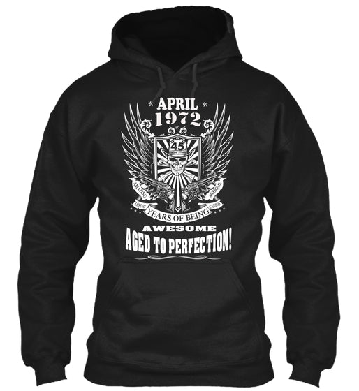April 1972 - 45 Years Of Being Awesome Aged To Perfection - 45th Birthday Gift T-Shirts