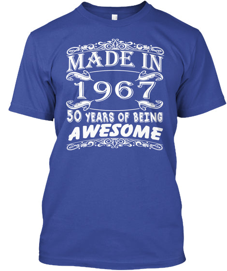 Made In 1967 - 50 Years Of Being Awesome