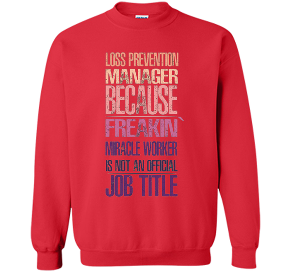 Loss Prevention Manager T-shirt - Freakin' miracle worker