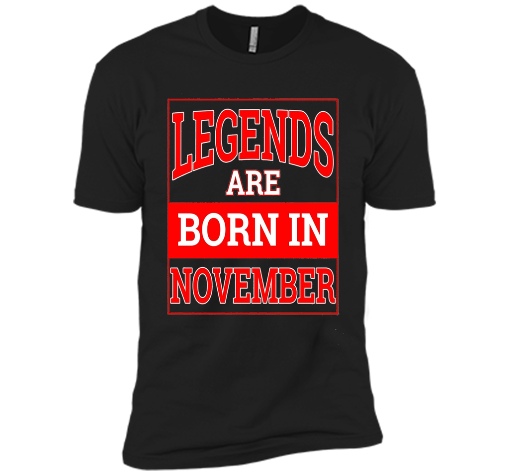 Legends Are Born In November Birthday T-Shirt shirt