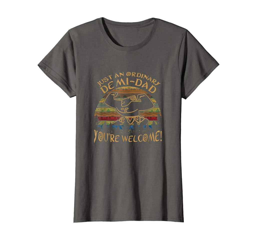 Just-An Ordinary-Demi-Dad You Are-welcome Vintage TShirt Women Premium Tee