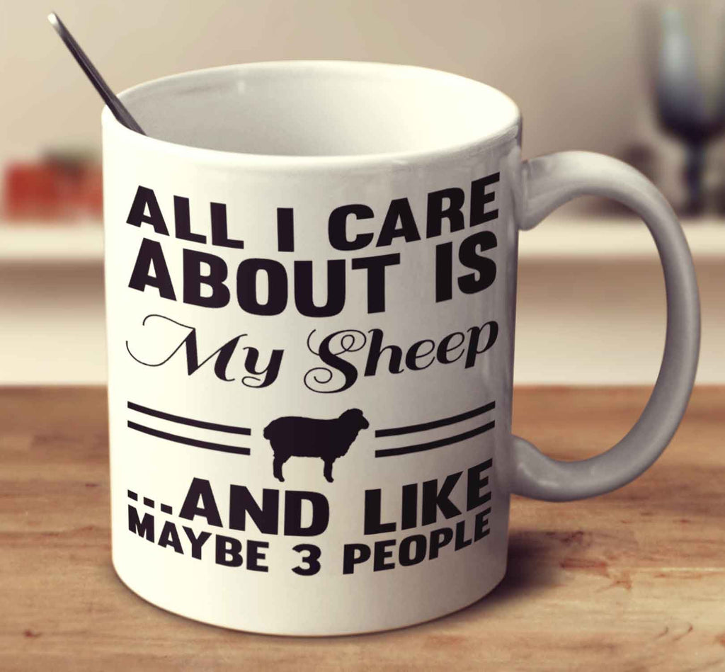 All I Care About Is My Sheep And Like Maybe 3 People