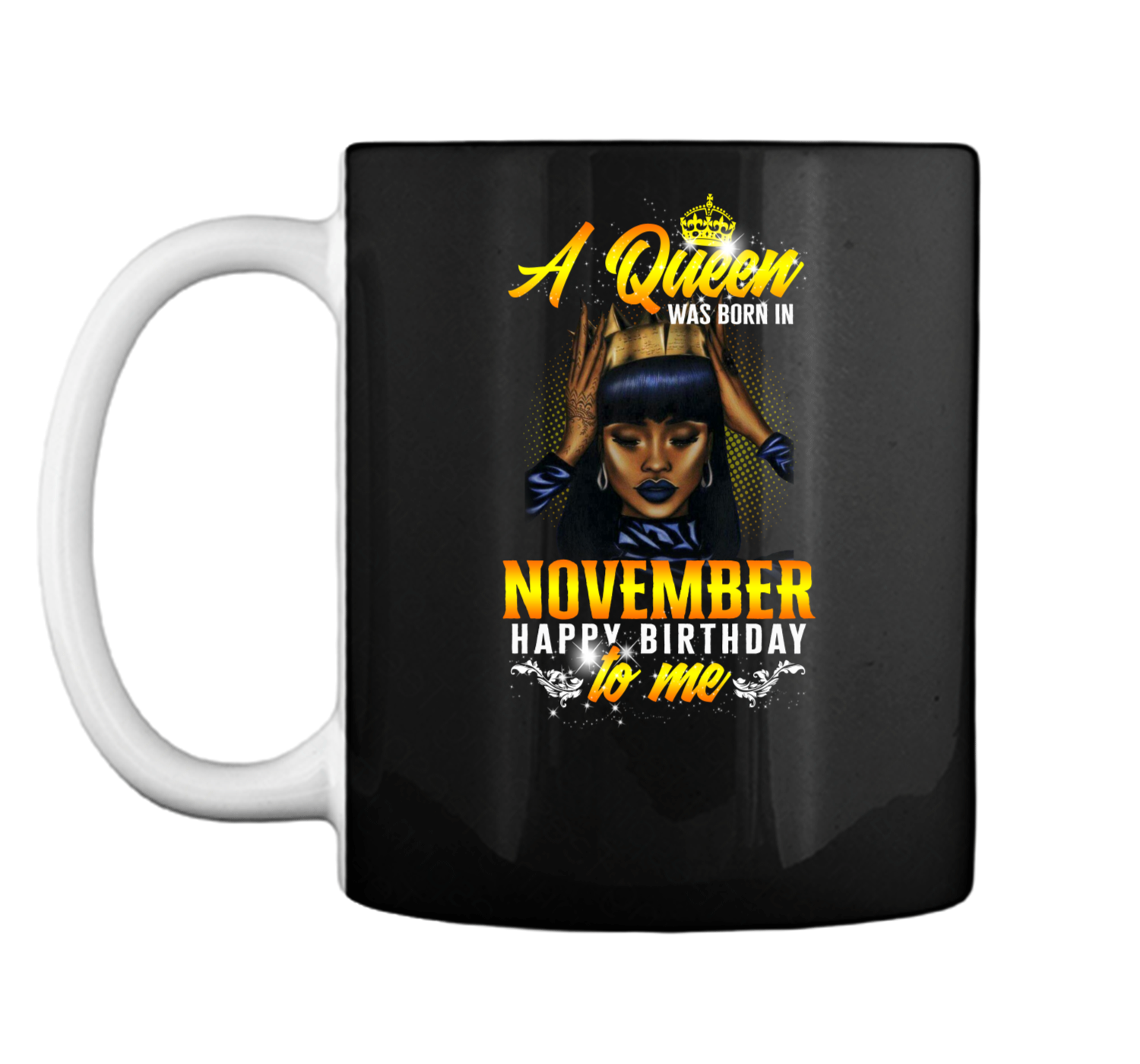 4d9c659e A Queen Was Born In November Happy Birthday To Me Party Tee Mug ...