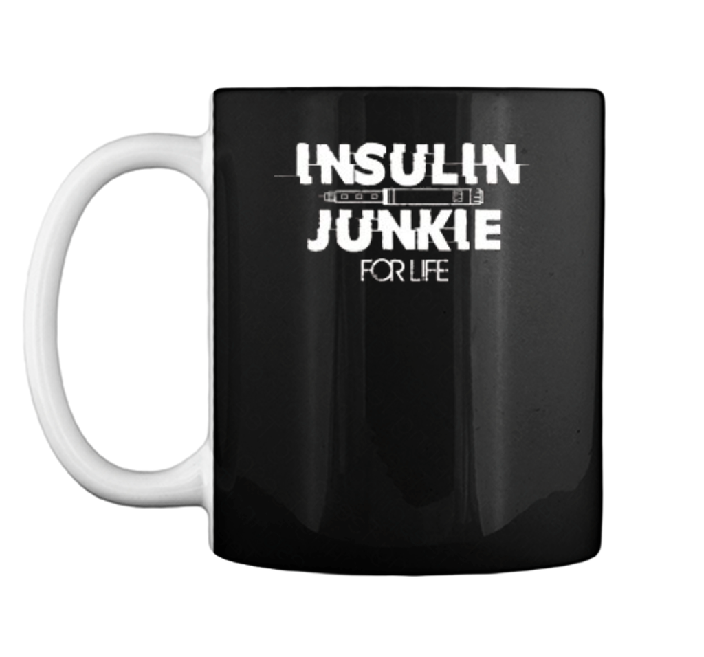 Insulin Junkie For Life Funny  For Diabetics Mug
