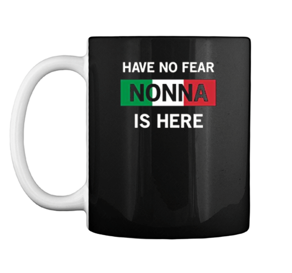 Have No Fear Nonna Is Here Italian Grandmother Gift  Mug