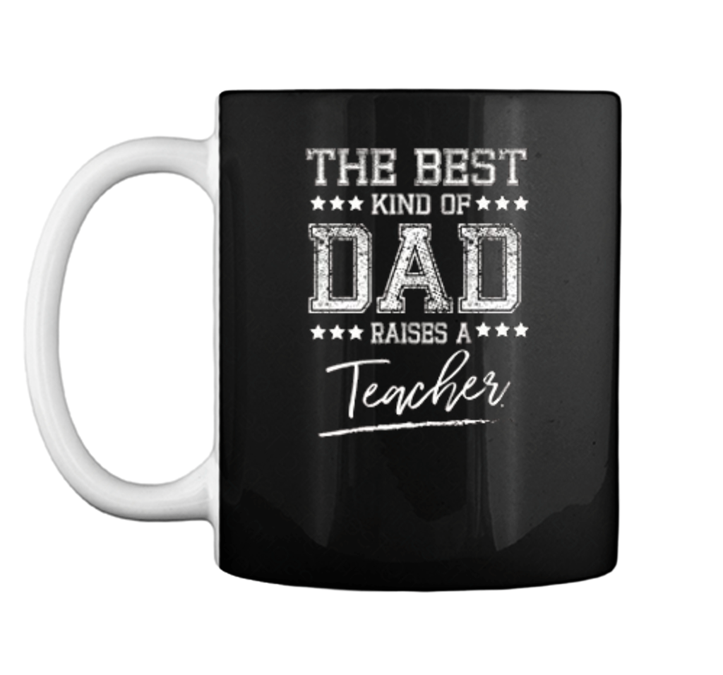 Mens The Best Dad Raises a Teacher Birthday Gifts Fathers Day Mug