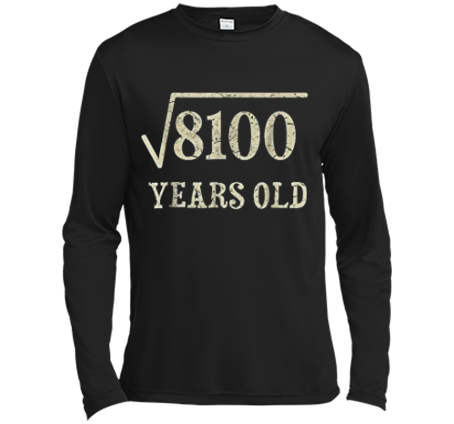 90 Yrs Years Old Square Root Of 8100 90th Birthday T Shirt Long Sleeve Moisture