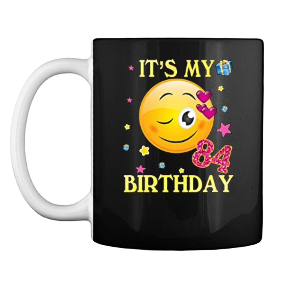 It's My 84th Birthday  84 Years Old 84th Gift For Women Mug