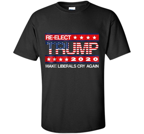 Donald Trump Election 2020 Make Liberals Cry Again GOP  Custom Ultra Cotton