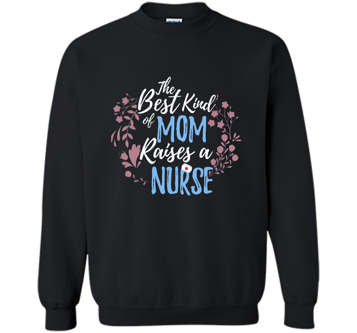 Best Kind Of Mom Raises Nurse T Shirt Mother's Day Gift
