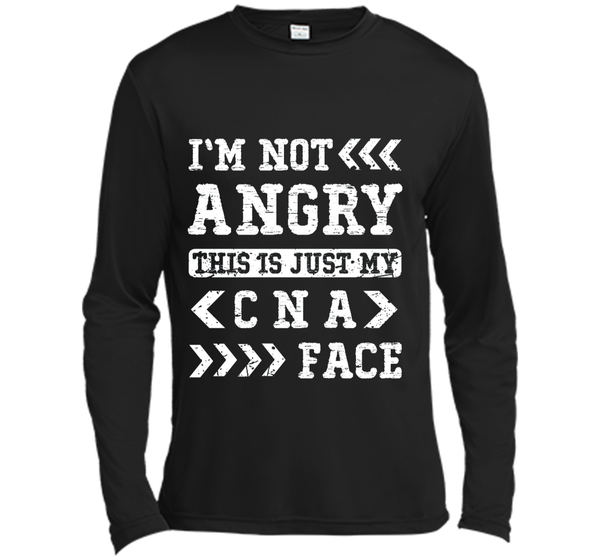 e2cba9ba I'm Not Angry This Is Just My CNA Face T-shirt Nurse Nursing Long Sleeve  Moisture Absorbing Shirt – Pin My Tees