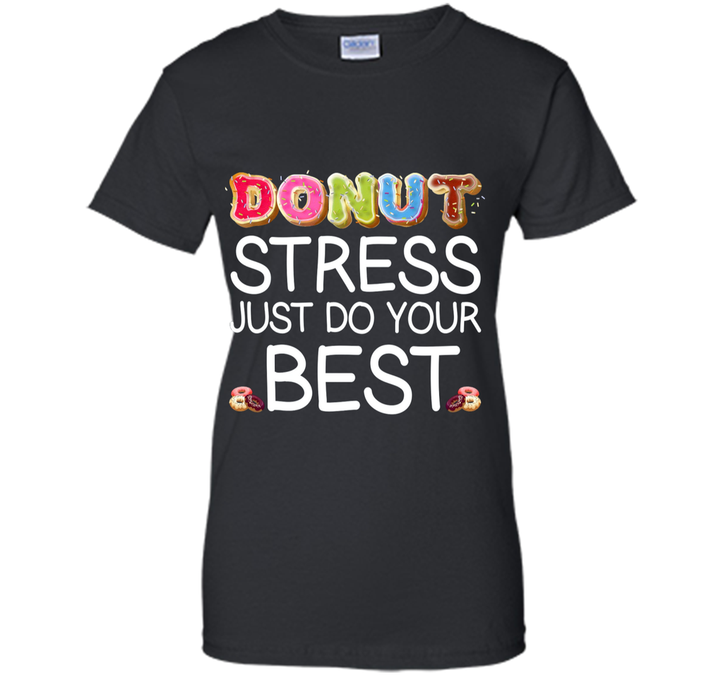 Donut Stress Just Do Your Best Teacher Testing Days T-Shirt