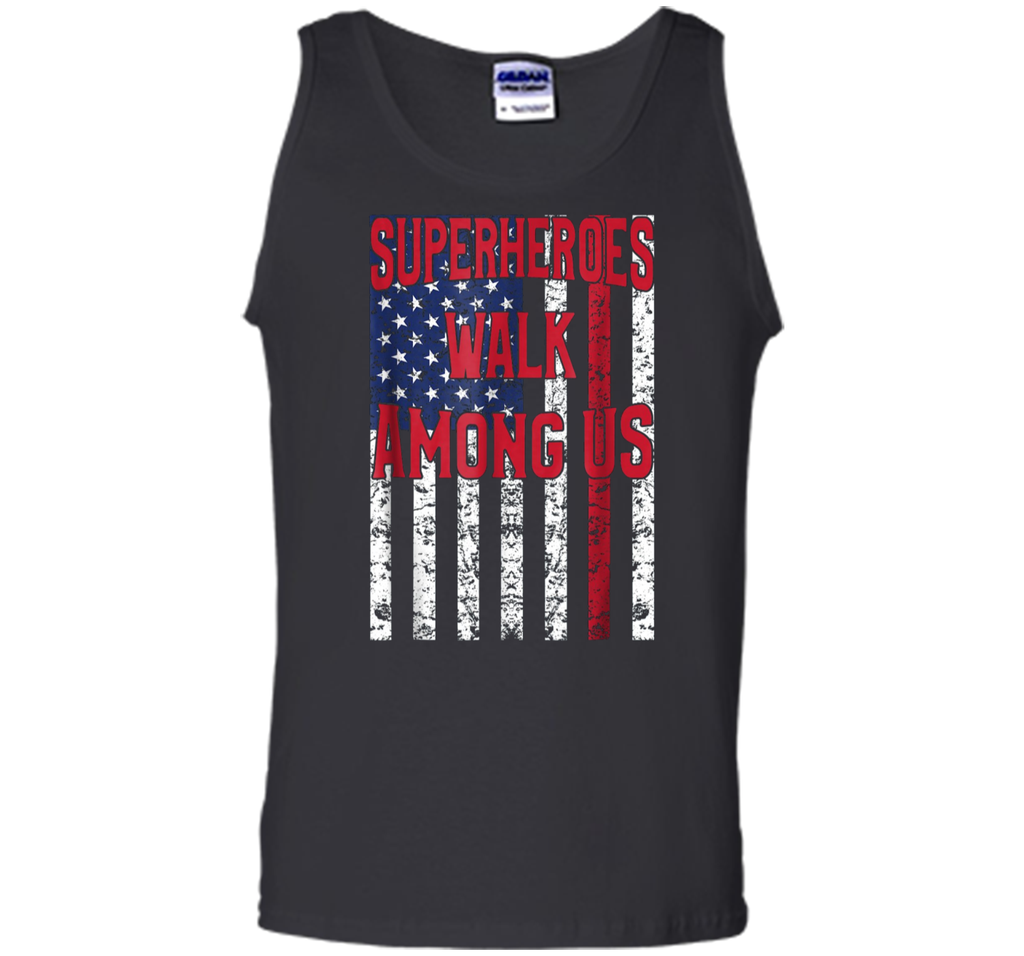 Firefighter American Flag T-shirt Superheroes Walk Among Us