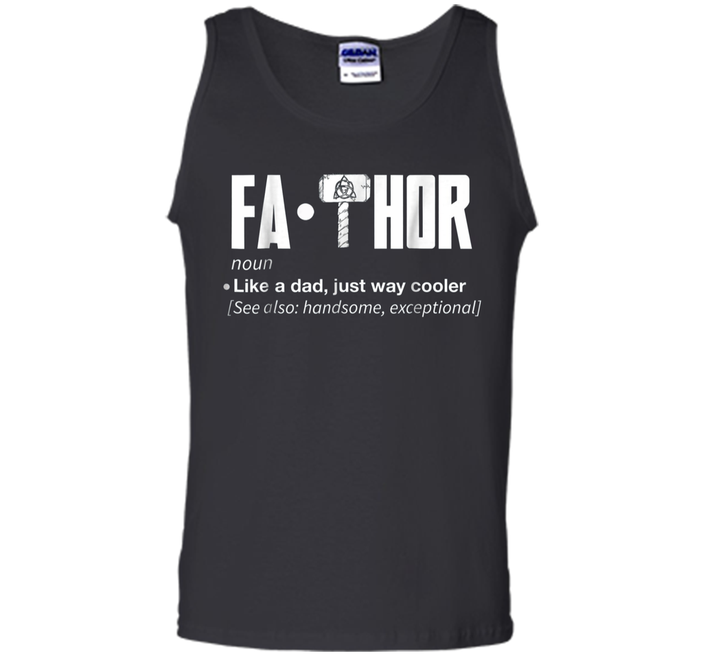 Fathor Fa Thor way cooler shirt- Funny Father's Day gift