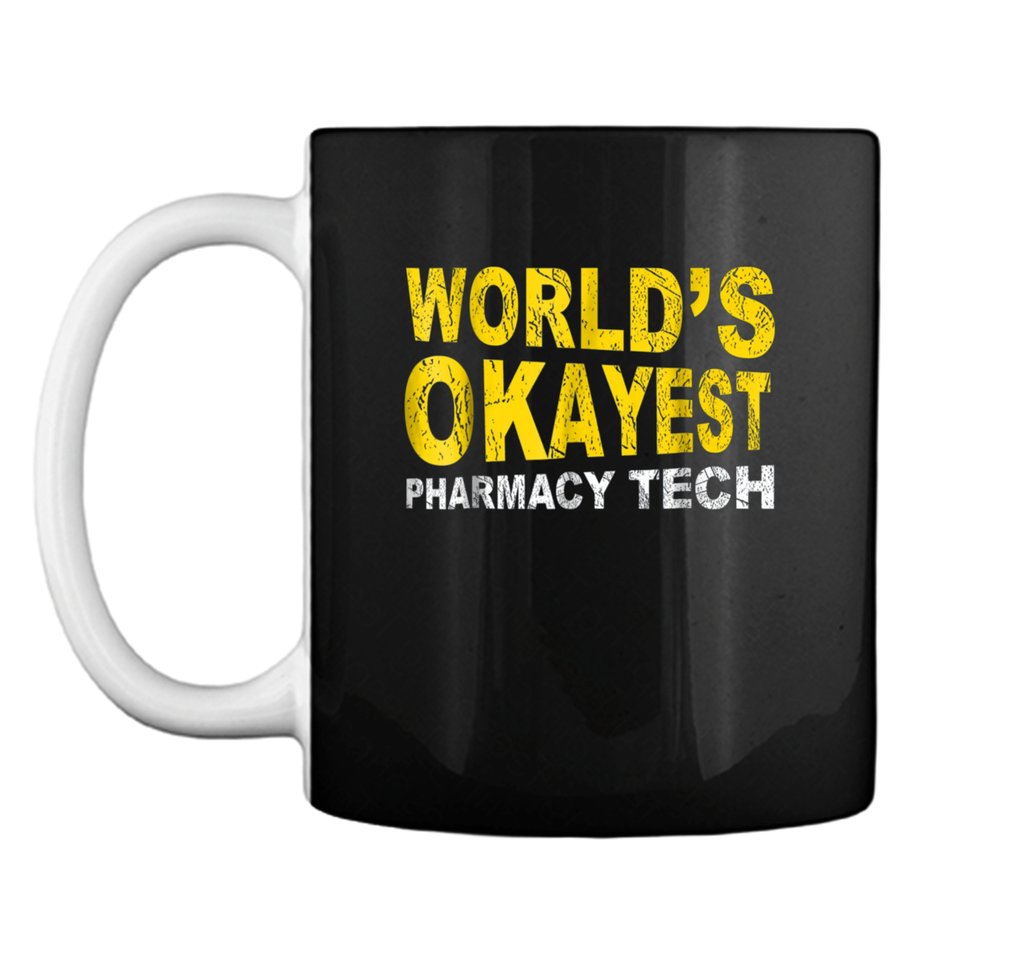 World's Okayest Pharmacy Tech  Medical Humor Mug