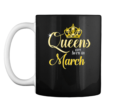 Queens Are Born In March Women Birthday  Mug