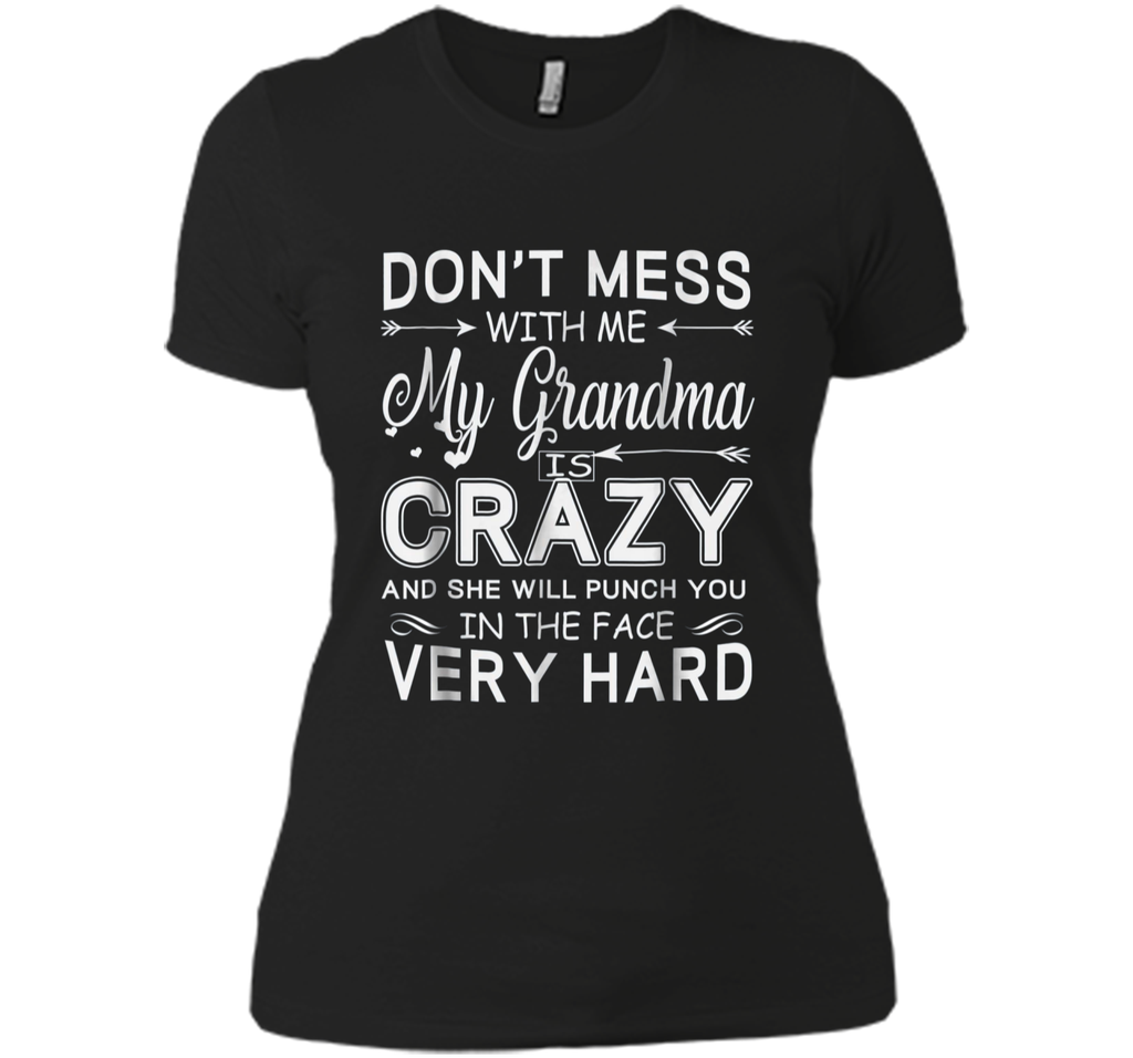 Don't Mess With Me My Grandma Is Crazy And She Will Punch Next Level Ladies Boyfriend Tee