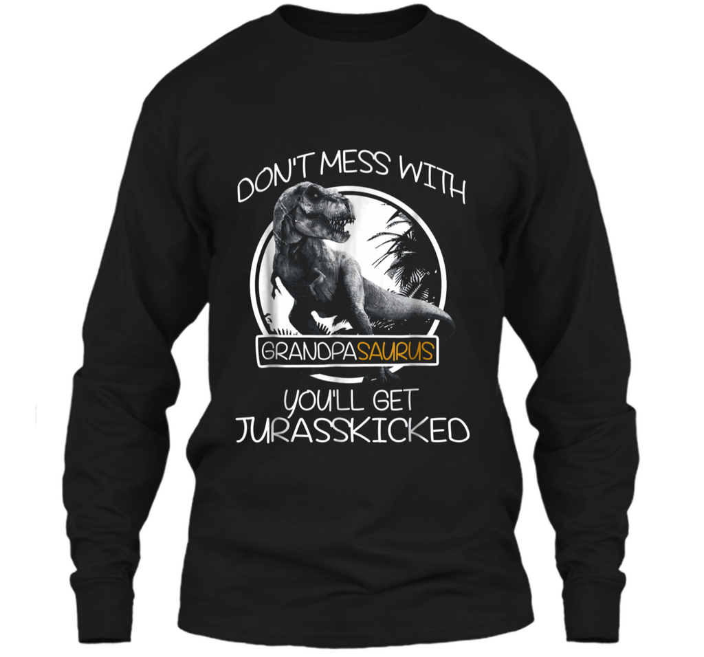 Don't mess with Grandpasaurus Dinosaur Grandpa  LS Ultra Cotton Tshirt