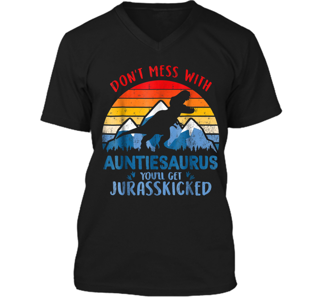 Vintage Don't Mess With Auntiesaurus You'll Jurasskicked Tee Mens Printed V-Neck T