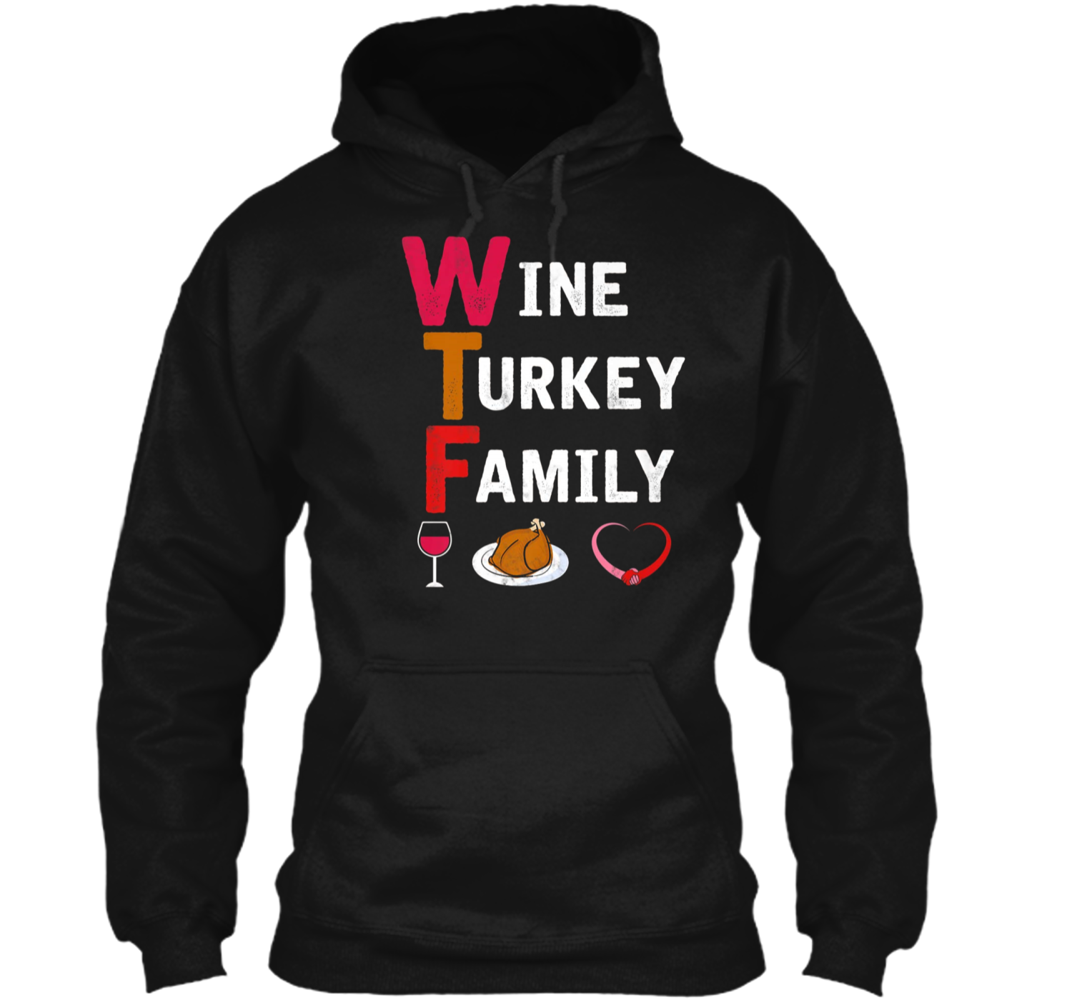 f3cea7f1 WTF Wine Turkey Family Funny Thanksgiving Day Tee Pullover Hoodie 8 ...
