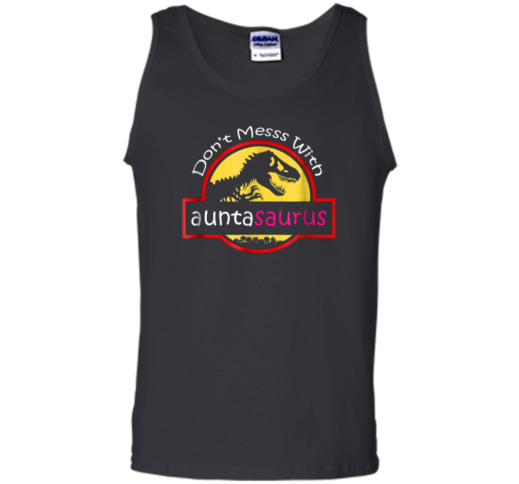 Dont mess with auntasaurus  Tank Top