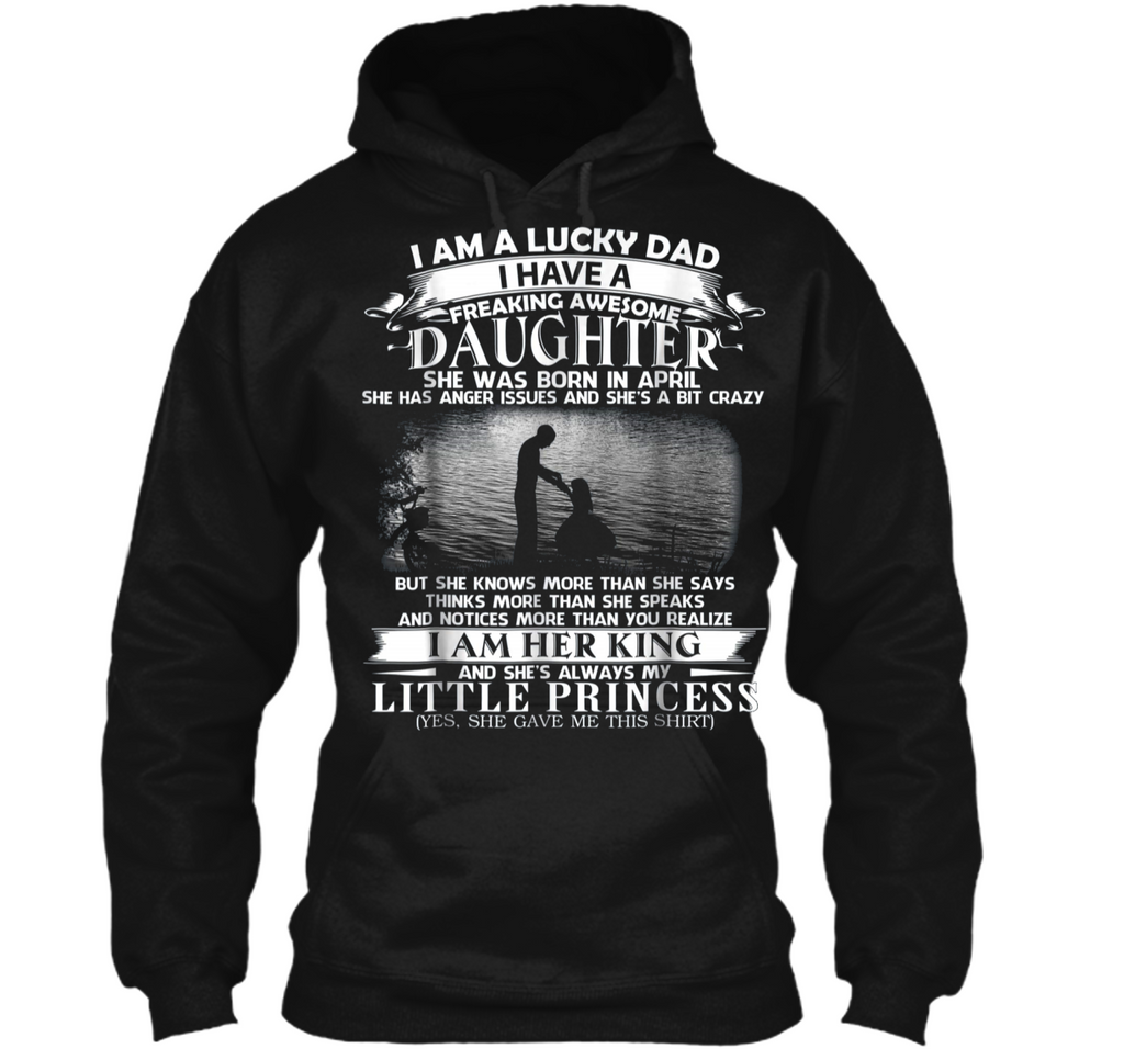 Freaking Awesome Daughter she was born in April  Pullover Hoodie 8 oz