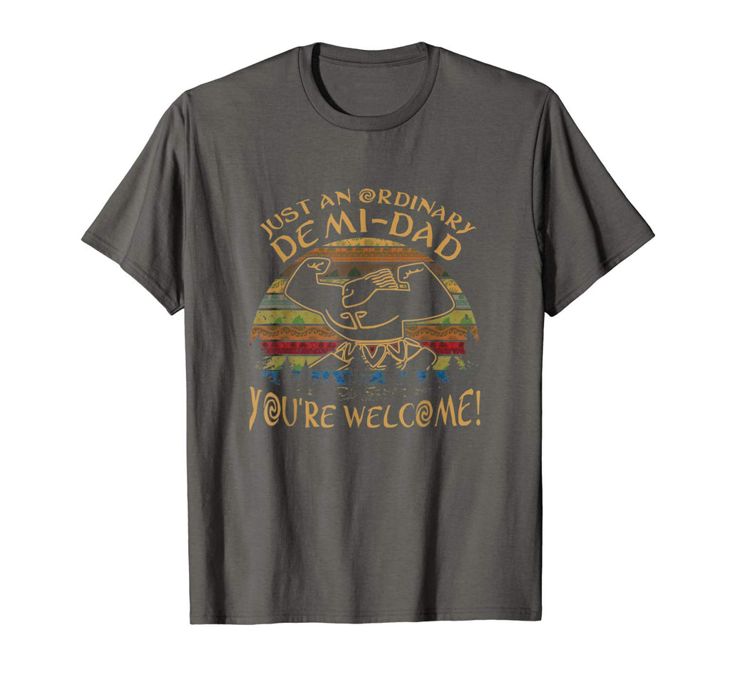 Just-An Ordinary-Demi-Dad You Are-welcome Vintage TShirt Men Premium Tee