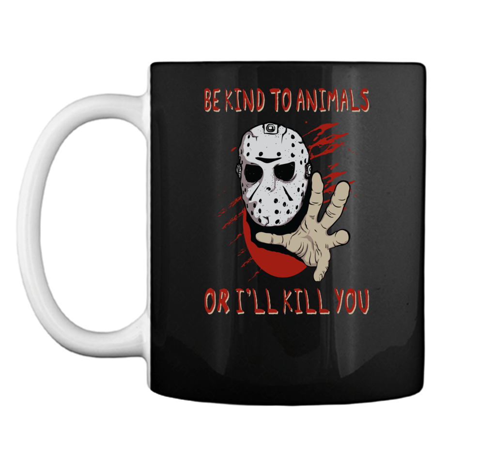 Be Kind to Animals I Will Skill You Horror Halloween Mug