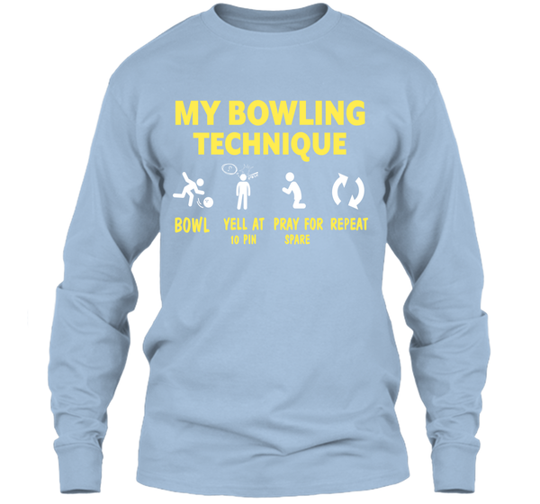 30030579 Bowling Funny Gifts My Bowling Technique Tshirt LS Ultra Cotton Tshirt LS  Ultra Cotton Tshirt – Pin My Tees