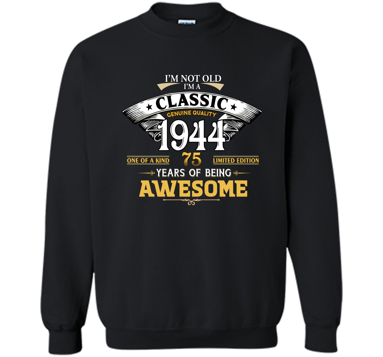 Classic Funny 1944 75th Birthday T Shirts Years Of Awesome Printed Crewneck Pullover Sweatshirt 8