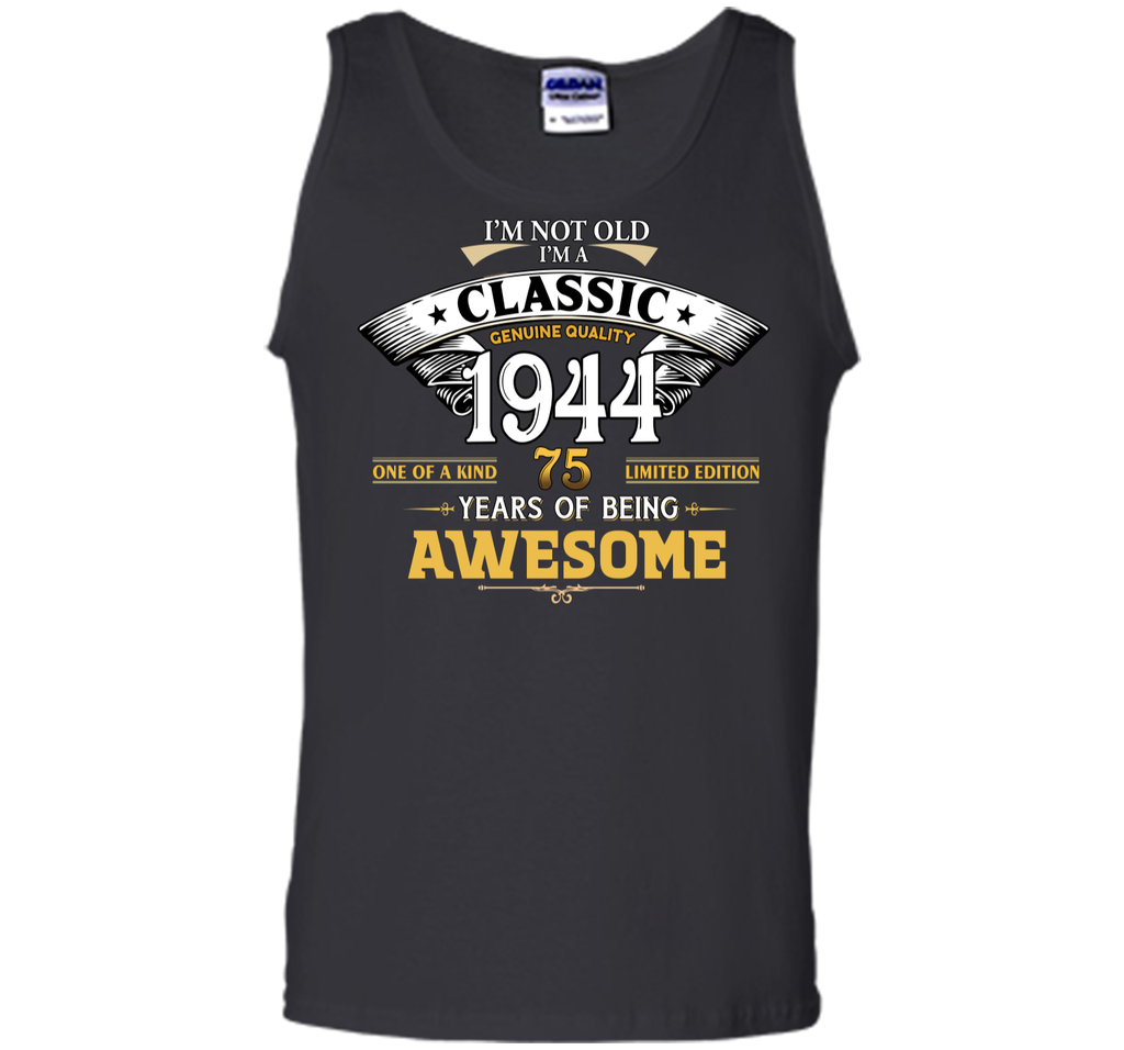 Classic Funny 1944 75th Birthday T Shirts Years Of Awesome Tank Top