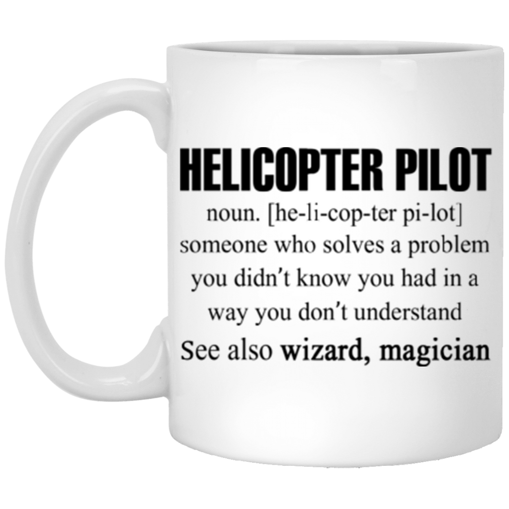 Helicopter Pilot Someone Who Solves A Problem Coffee Mug 11 oz Mug